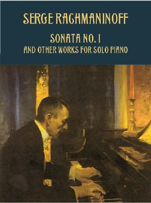 Sonata No. 1 and Other Works for Solo Piano SONATA NO 1 & OTHER WORKS FOR (Dover Music for Piano) [ Serge Rachmaninoff ]