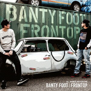FRONTOP [ BANTY FOOT ]