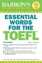 Essential Words for the TOEFL, 7th Edition ESSENTIAL WORDS FOR THE TOEFL [ Steve...