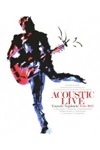 ACOUSTICLIVETsuyoshiNagabuchiTour2013【Blu-ray】[長渕剛]