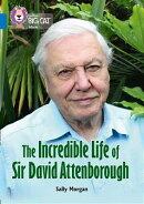 Collins Big Cat - The Incredible Life of David Attenborough: Band 16/Sapphire
