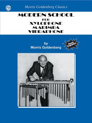 Modern School for Xylophone, Marimba, Vibraphone MODERN SCHOOL FOR XYLOPHONE MA (Morris Goldenberg Classics) [ Morris Goldenberg ]