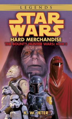 Hard Merchandise: Star Wars Legends (the Bounty Hunter Wars) SW BOUNTY HUNTER #03 HARD MERC (Star Wars: The Bounty Hunter Wars (Paperback)) [ K. W. Jeter ]