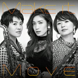 Make it Move [ sax triplets ]