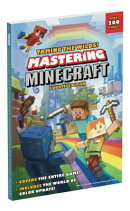Taming the Wilds! Mastering Minecraft: Fourth Edition