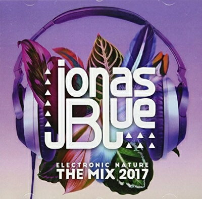 【輸入盤】Jonas Blue: Electronic Nature - The Mix 2017 [ Jonas Blue ]