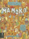 Welcome to Mamoko WELCOME TO MAMOKO [ Aleksandra Mizielinska ]