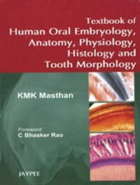 TextbookofHumanOralEmbryology,Anatomy,Physiology,HistologyandToothMorphology[K.M.K.Masthan]