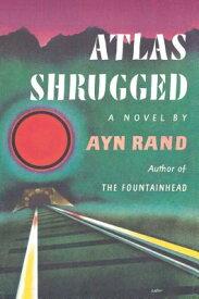 Atlas Shrugged ATLAS SHRUGGED [ Ayn Rand ]