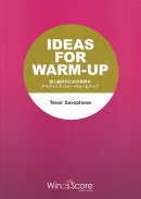 IDEAS FOR WARM-UP Tenor Saxophone
