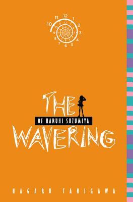 The Wavering of Haruhi Suzumiya (Light Novel) WAVERING OF HARUHI SUZUMIYA (L (Haruhi Suzumiya) [ Nagaru Tanigawa ]