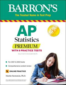 AP Statistics Premium: With 9 Practice Tests AP STATISTICS PREMIUM 11/E (Barron's Test Prep) [ Martin Sternstein ]