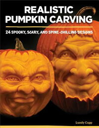 RealisticPumpkinCarving:24Spooky,Scary,andSpine-ChillingDesigns[LundyCupp]