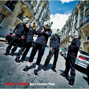 Beef Chicken Pork [ MAN WITH A MISSION ]