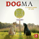 Dogma Calendar: A Dog's Guide to Life