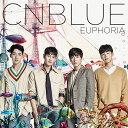EUPHORIA (初回限定盤B CD+DVD) [ CNBLUE ]