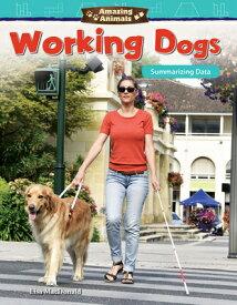 Amazing Animals: Working Dogs: Summarizing Data AMAZING ANIMALS WORKING DOGS S (Mathematics Readers) [ Lisa MacDonald ]
