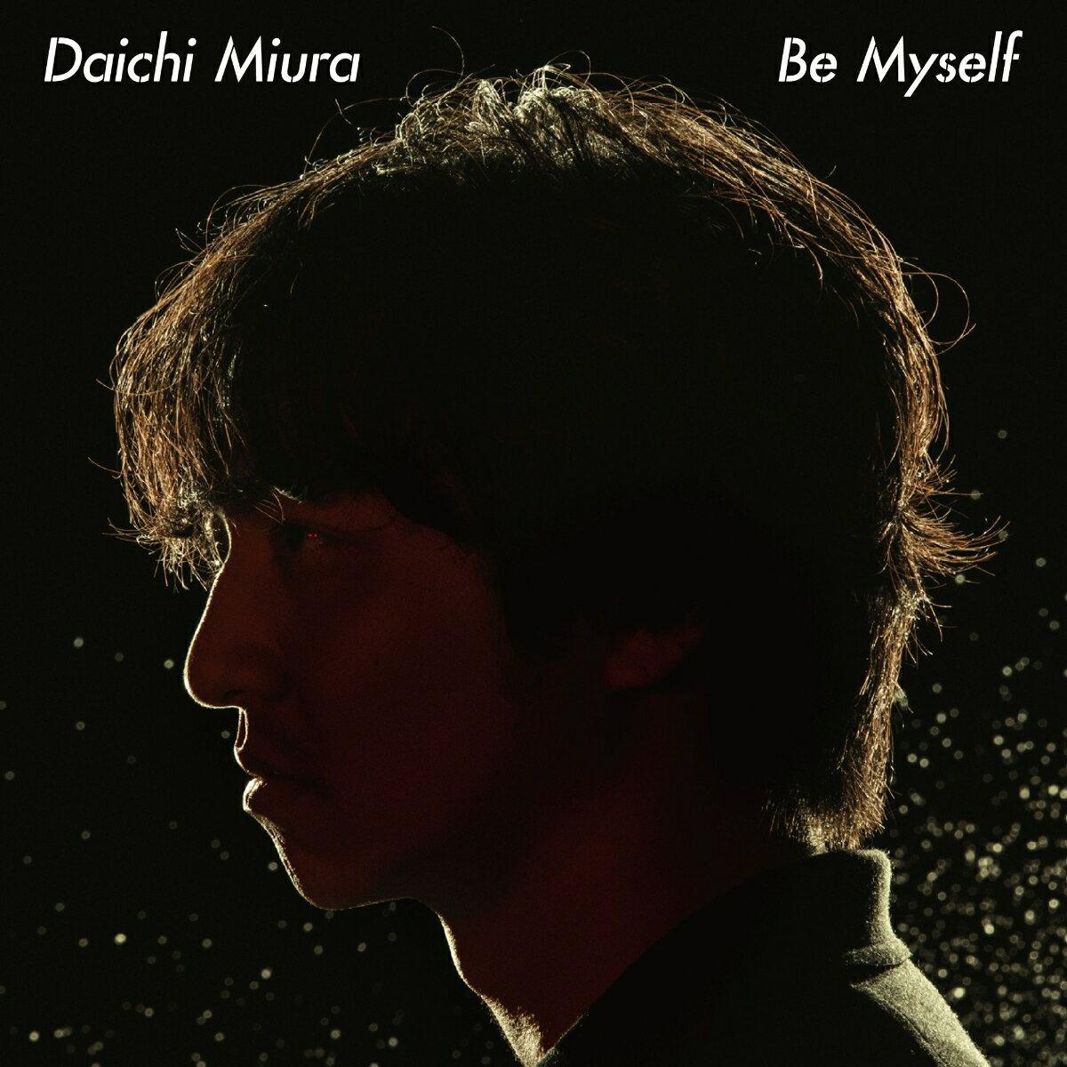 Be Myself [ 三浦大知 ]