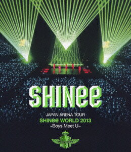 JAPAN ARENA TOUR SHINee WORLD 2013〜Boys Meet U〜【Blu-ray】 [ SHINee ]