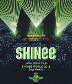 JAPAN ARENA TOUR SHINee WORLD 2013~Boys Meet U~【Blu-ray】 [ SHINee ]