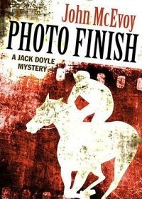 PhotoFinish:AJackDoyleMystery[JohnMcEvoy]
