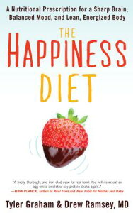 The Happiness Diet: A Nutritional Prescription for a Sharp Brain, Balanced Mood, and Lean, Energized HAPPINESS DIET [ Tyler G. Graham ]