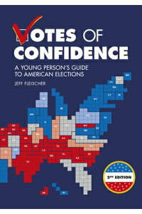 VotesofConfidence,2ndEdition:AYoungPerson'sGuidetoAmericanElectionsVOTESOFCONFIDENCE2ND/E[JeffFleischer]