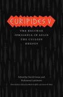 Euripides V: Bacchae/Iphigenia in Aulis/The Cyclops/Rhesus