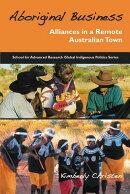 Aboriginal Business: Alliances in a Remote Australian Town