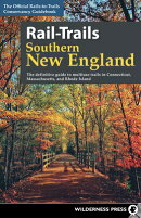 Rail-Trails Southern New England: The Definitive Guide to Multiuse Trails in Connecticut, Massachuse