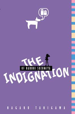 The Indignation of Haruhi Suzumiya (Light Novel) INDIGNATION OF HARUHI SUZUMIYA (Haruhi Suzumiya) [ Nagaru Tanigawa ]