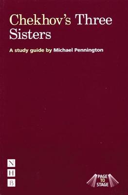 "Page to Stage: Chekhov's ""three Sisters]]nick Hern Books]bc]b102]04/01/2007]dra006000]64]18.95]24.99 PAGE TO STAGE (Page to Stage) [ Michael Pennington ]"