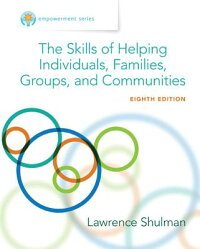 EmpowermentSeries:TheSkillsofHelpingIndividuals,Families,Groups,andCommunities[LawrenceShulman]