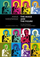 The Image and the Figure: Our Lady of Czestochowa in Polish Culture and Popular Religion
