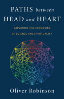 Paths Between Head and Heart: Exploring the Harmonies of Science and Spirituality