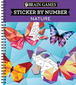 Brain Games - Sticker by Number: Nature BRAIN GAMES - STICKER BY NUMBE (Brain Games - Sticker by Number) [ Publications International Ltd ]