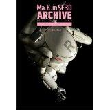 Ma.K. in SF3D ARCHIVE(vol.2) 2011.3-2012.4