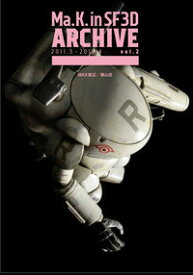 Ma.K. in SF3D ARCHIVE 2011.3-2012.4 vol.2