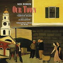 【輸入盤】Our Town: G.rose / Monadnock Music Dibattista D.wilkinson G.arroyo Buckley