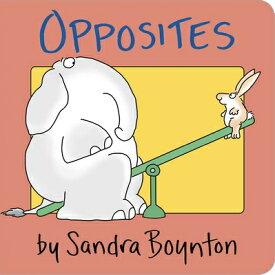 Opposites OPPOSITES-BOARD (Boynton on Board) [ Sandra Boynton ]