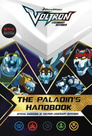 The Paladin's Handbook: Official Guidebook of Voltron Legendary Defender