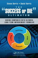 "The ""success or Die"" Ultimatum: Saving Companies with Blended, Long-Term Improvement Formulas"