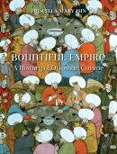 Bountiful Empire: A History of Ottoman Cuisine