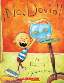 no, David! (No, David!) SPA-NO DAVID (NO DAVID) (David Books) [ David Shannon ]