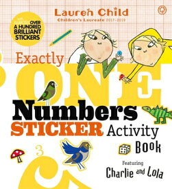 Charlie and Lola: Exactly One Numbers Sticker Activity Book CHARLIE & LOLA CHARLIE & LOLA (Charlie and Lola) [ Lauren Child ]