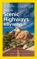 National Geographic Guide to Scenic Highways and Byways, 5th Edition: The 300 Best Drives in the U.S