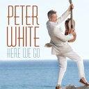 【輸入盤】Here We Go [ Peter White ]