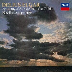 ディーリアス:楽園への道/春はじめてのカッコウを聴いて エルガー:弦楽のためのセレナード/序奏とアレグロ 他 [ サー・ネヴィル・マリナー ]