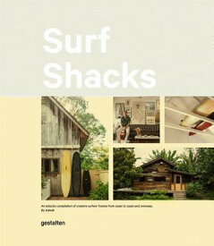 Surf Shacks: An Eclectic Compilation of Surfers' Homes from Coast to Coast SURF SHACKS [ Indoek ]