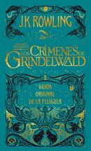Animales Fantasticos: Los Crimenes de Grindelwald: Guion Original de la Peligula = Fantastic Beasts: